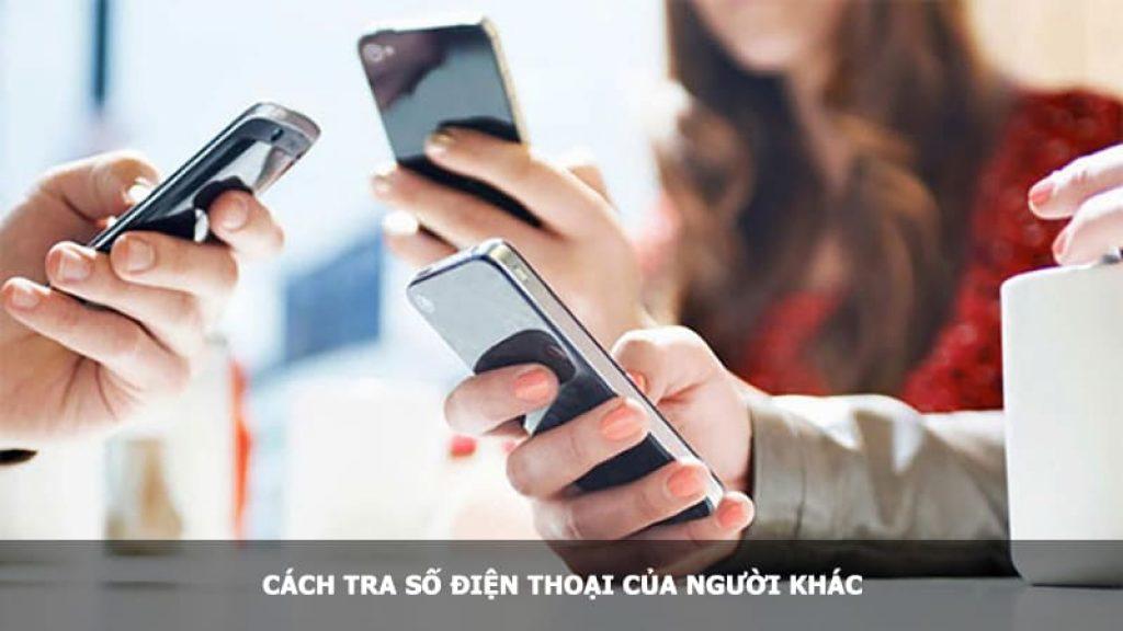 tra số điện thoại của người khác