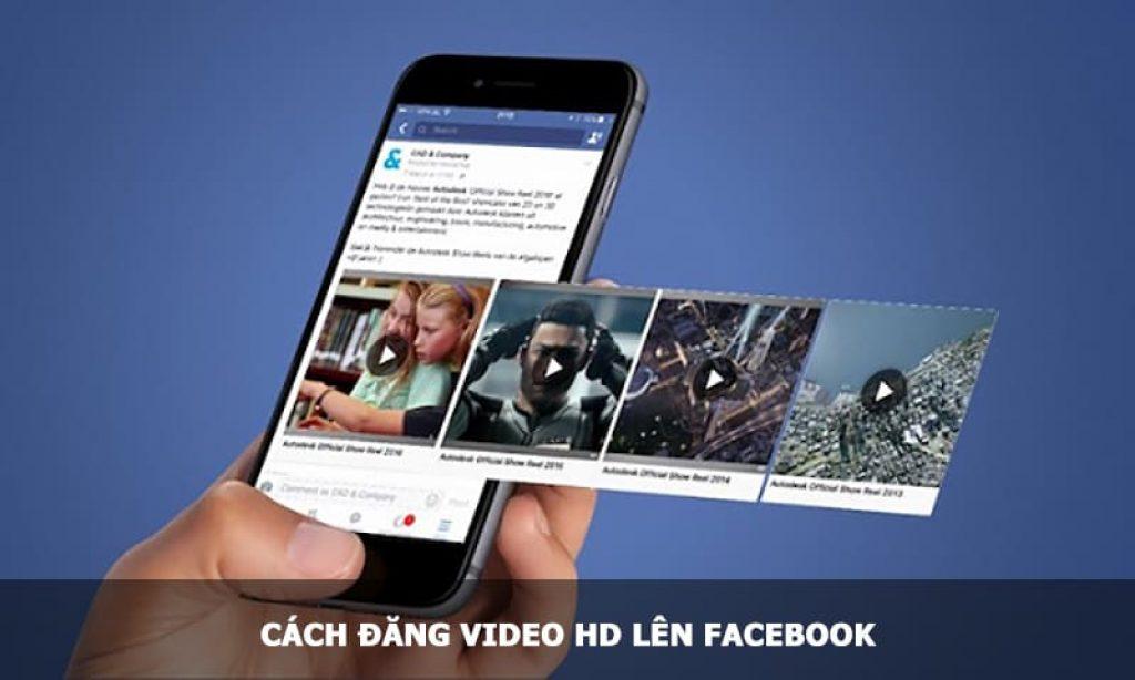 đăng video HD lên Facebook