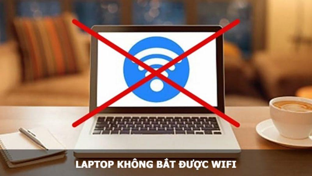 Laptop không bắt được WiFi