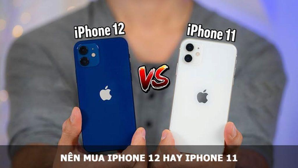 iPhone 12 hay iPhone 11