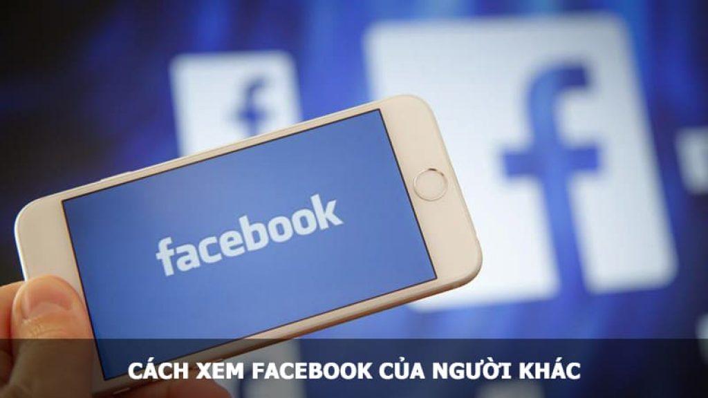 xem Facebook của người khác