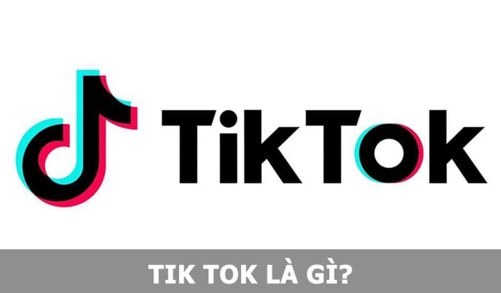 Tik Tok là gì?