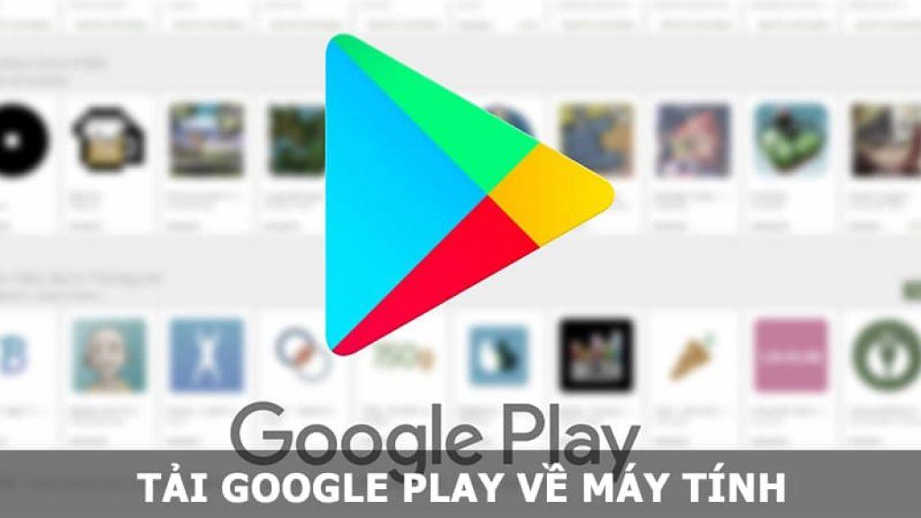 Tải Google Play về máy tính